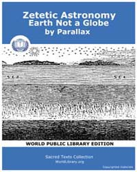 Zetetic Astronomy, Earth Not a Globe by Parallax
