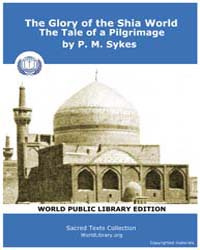 The Glory of the Shia World, the Tale of... by Sykes, P. M.