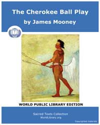 The Cherokee Ball Play Volume Vol. III. by Mooney, James