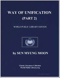 Way of Unification - (Part 2) by Moon, Sun Myung, Rev.