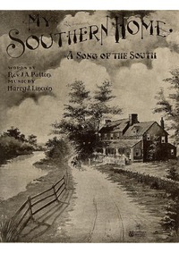 My Southern Home (A Song of the South) :... by Lincoln, Harry J.