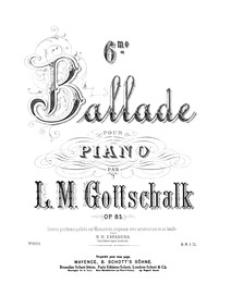 Ballade No.6, Op.85 : Complete Score (sc... Volume Op.85 by Gottschalk, Louis Moreau