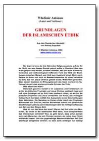 Grundlagen der Islamischen Ethik by Antonov, Vladimir, Ph. D.