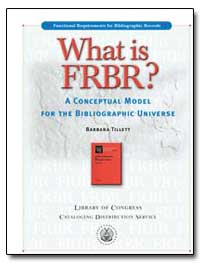 What Is Frbr by Tillett, Barbara B.
