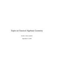 Topics in Classical Algebraic Geometry I by Dolgachev, Igor V.