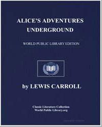 Alice's Adventures Underground by Carroll, Lewis