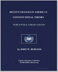 Recent Changes in American Constitutiona... by Burgess, John William