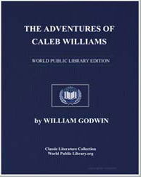The Adventures of Caleb Williams : Or, T... by Godwin, William