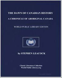 The Dawn of Canadian History : A Chronic... by Leacock, Stephen