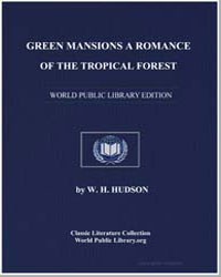 Green Mansions a Romance of the Tropical... by Hudson, William Henry