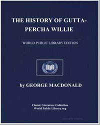 The History of Gutta-Percha Willie : The... by Macdonald, George