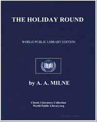 The Holiday Round by Milne, A. A.