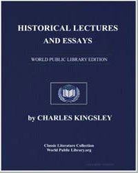 Historical Lectures and Essays by Kingsley, Charles