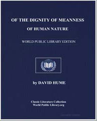 Of the Dignity or Meanness of Human Natu... by Hume, David
