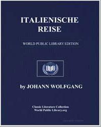 Italienische Reise by Von Goethe, Johann Wolfgang