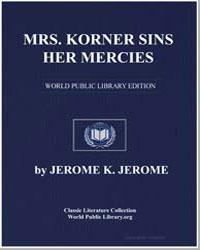 Mrs. Korner Sins Her Mercies by Klapka, Jerome