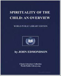Spirituality of the Child : An Overview by Edmondson, John, Dr.