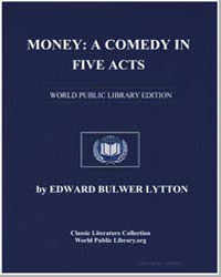 Money : A Comedy in Five Acts by Lytton, Edward Bulwer