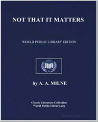 Not That It Matters by Milne, A. A.