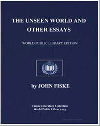 The Unseen World and Other Essays by Fiske, John
