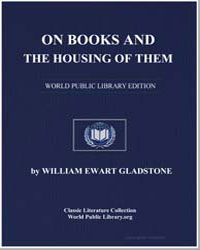On Books and the Housing of Them by Gladstone, William Ewart