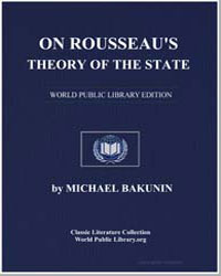 On Rousseau's Theory of the State by Bakunin, Michael