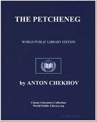 The Petcheneg by Chekhov, Anton