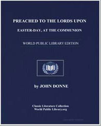 Preached to the Lords Upon Easter-Day, A... by Donne, John
