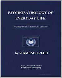 Psychopathology of Everyday Life by Freud, Sigmund