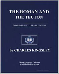 The Roman and the Teuton by Kingsley, Charles