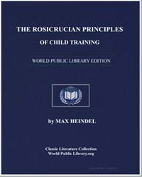 The Rosicrucian Principles of Child Trai... by Heindel, Max