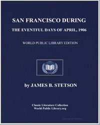 San Francisco during the Eventful Days o... by Stetson, James B.