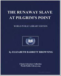 The Runaway Slave at Pilgrim's Point by Browning, Elizabeth Barrett
