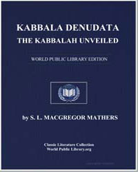 Kabbala Denudata : The Kabbalah Unveiled by Mathers, S. L. Macgregor
