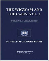 The Wigwam and the Cabin, Volume 2 by Simms, William Gilmore