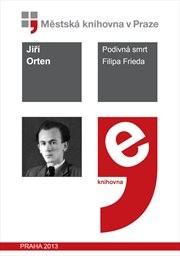 Podivná Smrt Filipa Frieda by Orten, Jiří