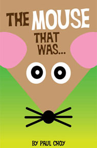 The Mouse That Was by Choy, Paul